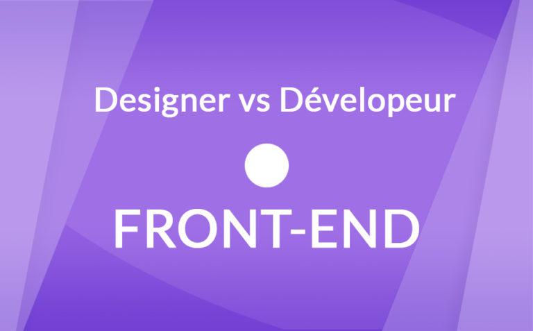 Le designer front-end et le développeur front-end