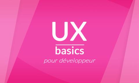Quelques bases UX pour les développeurs web