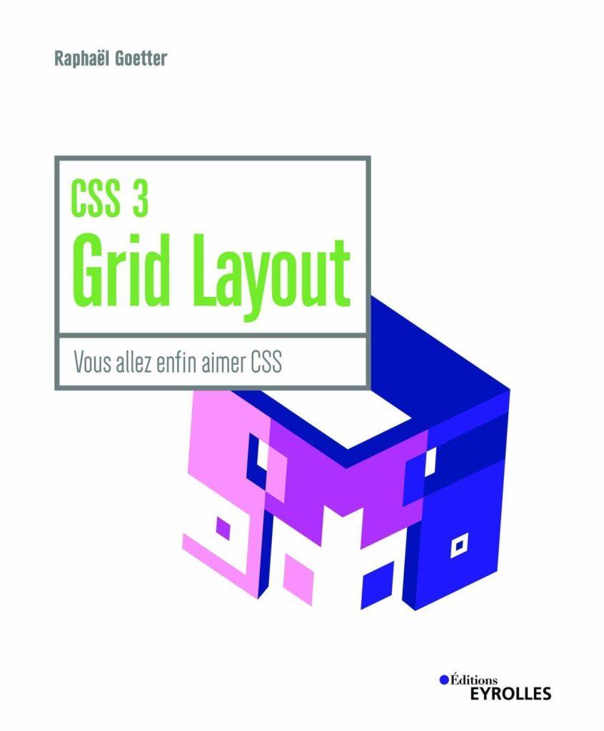couverture du livre CSS 3 Grid Layout : Vous allez enfin aimer CSS
